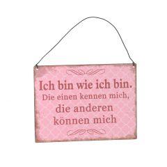 Schild Spruch, Ich bin wie ich bin, rosa, 15 x 20 cm