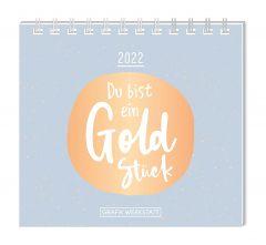 Mini-Tischkalender 2022, Du bist ein Goldstück